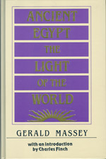 Ancient Egypt the Light of the World, Gerald Massey
